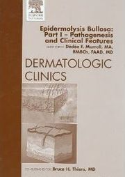 Book Cover of Dermatologic Clinics: Epidermolysis Bullosa: Part I – Pathogenesis and Clinical Features